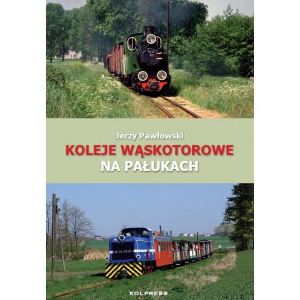 Kolpress Koleje Wąskotorowe na Pałukach , autor : Jan Pawłowski