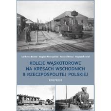 Kolpress Koleje Wąskotowe Na Kresach II RP autor: Becker,Pokropiński,Pyssa,Zintel